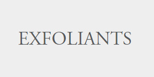 Exfoliants